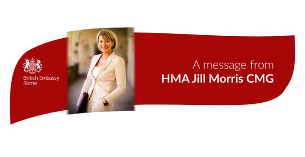 A MESSAGE FROM JILL MORRIS, HER MAJESTY'S AMBASSADOR