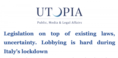 Legislation on top of existing laws, uncertainty. Lobbying is hard during Italy's lockdown