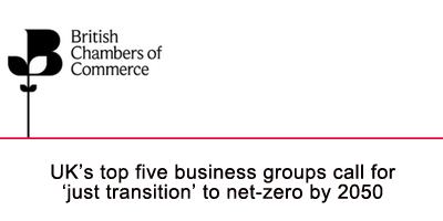UK's top five business groups call for 'just transition' to net-zero by 2050
