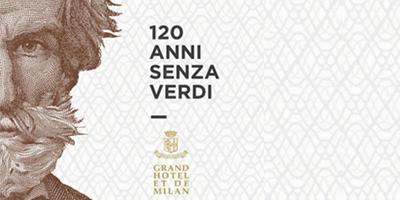 120 Anni senza Verdi – Grand Hotel et de Milan