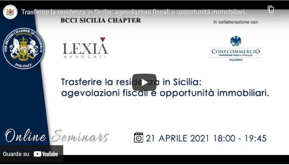 Recording available – TRASFERIRE LA RESIDENZA IN SICILIA: AGEVOLAZIONI FISCALI E OPPORTUNITÀ IMMOBILIARI – 21 April 2021