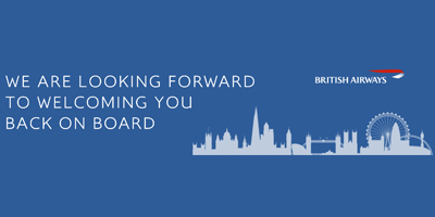 British Airways is looking forward to welcoming you back on board